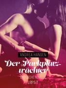 Andrea Hansen: Der Parkplatzwächter: Erotische Novelle