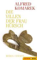 Alfred Komarek: Die Villen der Frau Hürsch