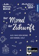 Michael Büker: KOSMOS eBooklet: Der Mond der Zukunft