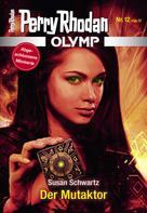Perry Rhodan: Olymp 12: Der Mutaktor ★★★★