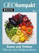 GEOkompakt: Essen und Trinken: Wie wir uns richtig ernähren (GEOkompakt eBook) ★★★★