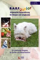 Sabine L. Schäfer: B.A.R.F. Junior - Artgerechte Rohernährung für Welpen und Junghunde ★★★★