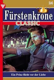 Fürstenkrone Classic 24 – Adelsroman - Ein Prinz flieht vor der Liebe
