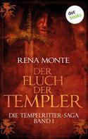 Rena Monte: Die Tempelritter-Saga - Band 1: Der Fluch der Templer ★★★★