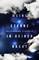 Alexandra Fischer: Meine Sterne in deiner Nacht ★★★★★