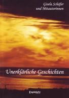 Gisela Schäfer: Unerklärliche Geschichten