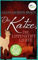 Lilian Jackson Braun: Die Katze, die Lippenstift liebte - Band 9 ★★★★★