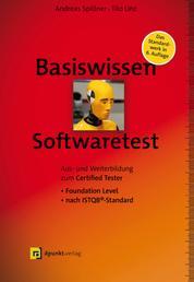 Basiswissen Softwaretest - Aus- und Weiterbildung zum Certified Tester – Foundation Level nach ISTQB®-Standard