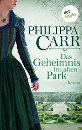 Das Geheimnis im alten Park: Die Töchter Englands - Band 15 - Roman