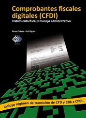 Comprobantes fiscales digitales (CFDI) - Tratamiento fiscal y manejo administrativo