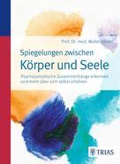 Walter Köster: Spiegelungen zwischen Körper und Seele