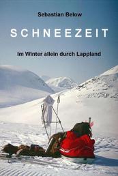 SCHNEEZEIT - Im Winter allein durch Lappland