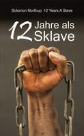 Solomon Northup: 12 Jahre als Sklave ★★★★★