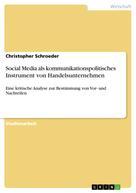 Christopher Schroeder: Social Media als kommunikationspolitisches Instrument von Handelsunternehmen