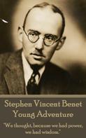 Stephen Vincent Benet: The Poetry of Stephen Vincent Benet - Young Adventure