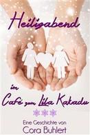 Cora Buhlert: Heiligabend im Café zum Lila Kakadu