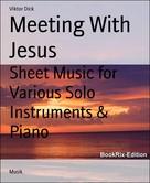 Viktor Dick: Meeting With Jesus