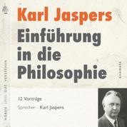 Einführung in die Philosophie - Die zwölf Radiovorträge