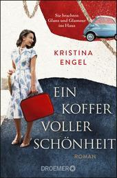 Ein Koffer voller Schönheit - Roman. Ein Frauenroman zwischen Wirtschaftswunder, Frauenrechten und einem Hauch Parfum