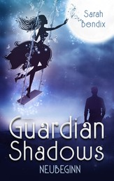 Guardian Shadows - Neubeginn