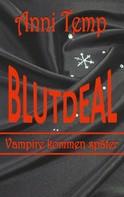 Anni Temp: Blutdeal