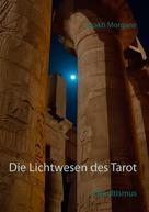 Shakti Morgane: Die Lichtwesen des Tarot ★