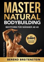 Master Natural Bodybuilding - Bestform für Männer ab 40
