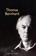 Joachim Hoell: Thomas Bernhard. Ein Portrait ★★★