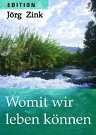 Jörg Zink: Womit wir leben können