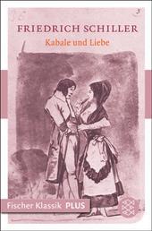 Kabale und Liebe - Ein bürgerliches Trauerspiel in fünf Aufzügen