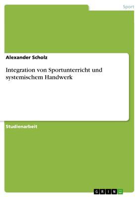 Integration von Sportunterricht und systemischem Handwerk