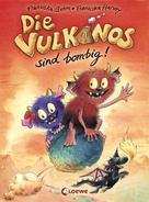 Franziska Gehm: Die Vulkanos sind bombig!