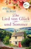 Anita Burgh: Das Lied von Glück und Sommer ★★★