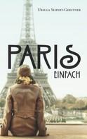 Ursula Seifert-Gerstner: Paris einfach
