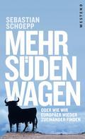 Sebastian Schoepp: Mehr Süden wagen