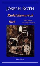 Radetzkymarsch / Die Legende vom heiligen Trinker / Hiob - Klassiker von Joseph Roth mit Anmerkungen