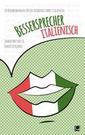 Sandro Mattioli: Bessersprecher Italienisch ★★★