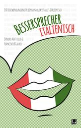 Bessersprecher Italienisch - 150 Redewendungen für ein ausdrucksstarkes Italienisch
