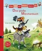 Ursel Scheffler: Erst ich ein Stück, dann du - Das große Märchenbuch ★★★★★