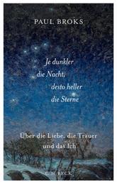 Je dunkler die Nacht, desto heller die Sterne - Über die Liebe, die Trauer und das Ich