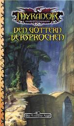 DSA 78: Den Göttern versprochen - Das Schwarze Auge Roman Nr. 78