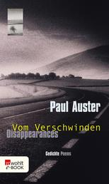 Disappearances - Vom Verschwinden - Gedichte - Poems (Zweisprachige Ausgabe)