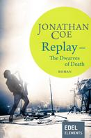 Jonathan Coe: Replay - The Dwarves of Death ★★★