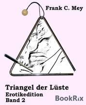 Triangel der Lüste - Band 2 - Erotikedition