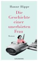 Hanne Hippe: Die Geschichte einer unerhörten Frau ★★★★