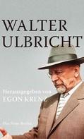 Egon Krenz: Walter Ulbricht ★★★★