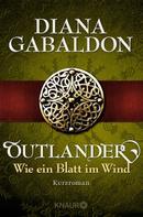 Diana Gabaldon: Outlander - Wie ein Blatt im Wind ★★★★