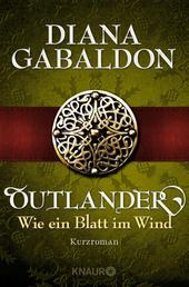 Outlander - Wie ein Blatt im Wind - Kurzroman