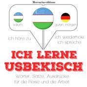 Ich lerne Usbekisch - Ich höre zu, ich wiederhole, ich spreche : Sprachmethode