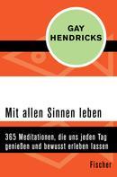 Gay Hendricks: Mit allen Sinnen leben ★★★